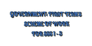 GOVERNMENT: First Term's Scheme of Work for SSS 1 - 3