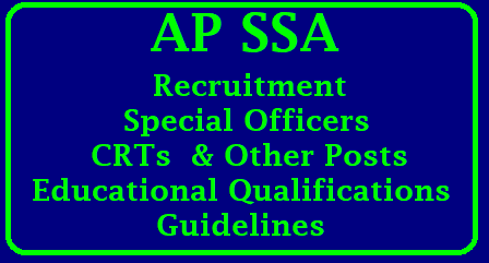 AP SSA Recruitments Guidelines Qualifications AP SSA Recruitment of Special Officers, CRTs and Other Posts in KGBV Schools Guidelines issued AP KGBV Special Officers CRTs Contract Resident Teachers PET Accountant Staff Nurse Sweeper Scavenger Health and Physical Education Work Education Computer Education DMLT Data Entry Operators. Post wise Qualifications Eligibility Recruitment Guidelines have been issued by the SSA Andhra Pradesh ap-ssa-recruitments-vacancies-qualifications-so-crt-staff-nurse-crp-accountant-download-guidelines/2018/05/ap-ssa-recruitments-vacancies-qualifications-so-crt-staff-nurse-crp-accountant-download-guidelines-apply-online.html