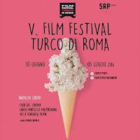 Festival del cinema turco 2016: dal 30-06-2016 al 03-07-2016 a Roma