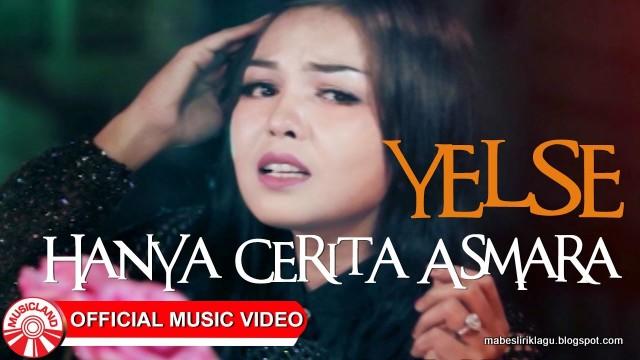 Lirik Yelse - Hanya Cerita Asmara