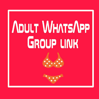 Whatsapp group for adult , Whatsapp group links