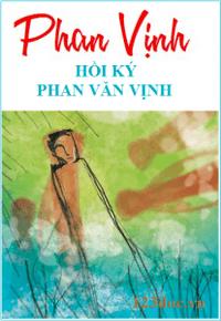 Hồi Ký Phan Văn Vịnh - Phan Văn Vịnh