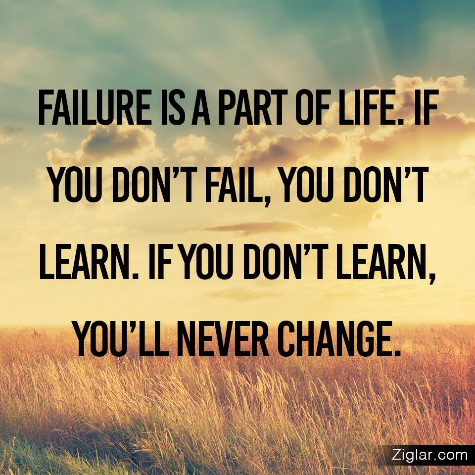 Life Changes Quotes If You Don't Fail  You Don't Learn  You Will Never