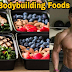 7 Best Bodybuilding Foods