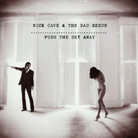 Worst to Best: Nick Cave and the Bad Seeds: 08. Push the Sky Away
