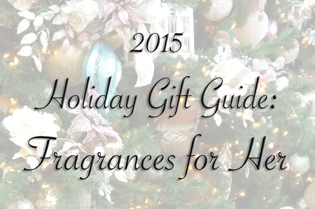 holiday gift guide 2015 fragrances for her