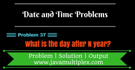 Java program that finds a day after n years.