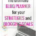 The Ultimate Blog Planner for your strategies and blogging goals