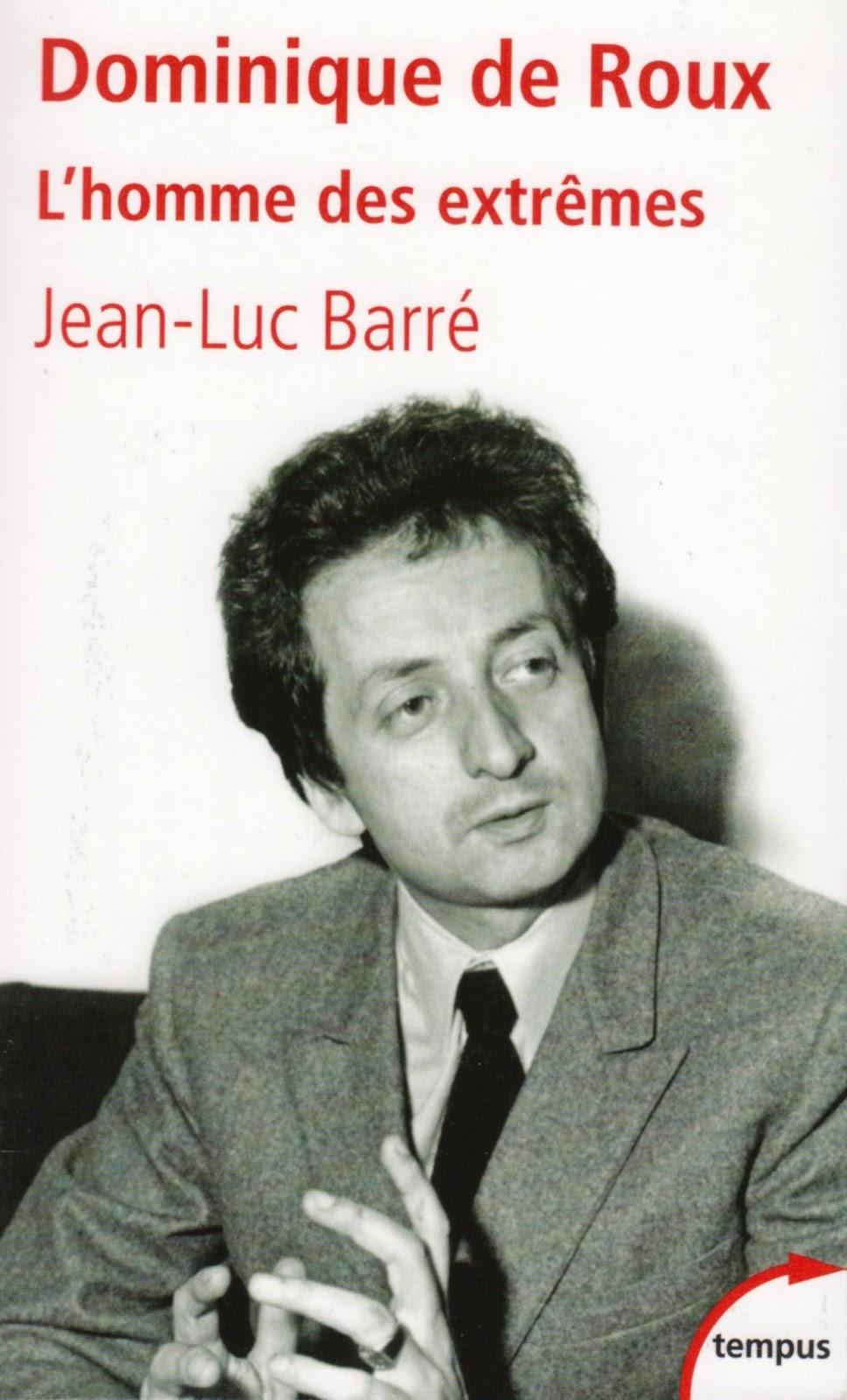 Dominique de Roux. L'homme des extrêmes - Jean-Luc Barré