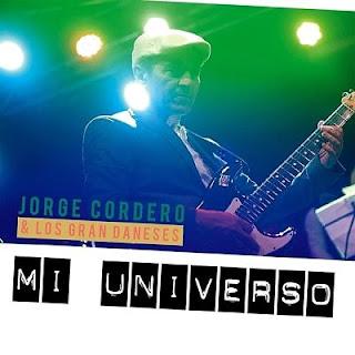 MI UNIVERSO - JORGE CORDERO & LOS GRAN DANESES (2016)