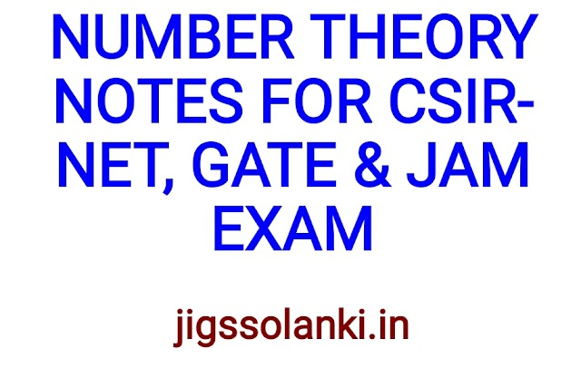 NUMBER THEORY NOTES FOR CSIR-NET, GATE & JAM EXAM