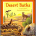 How do desert animals keeps themselves clean - Review of Desert Baths by Darcy Pattison