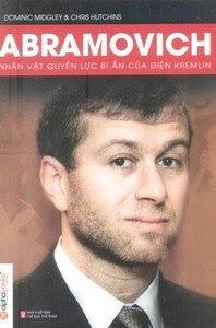 Abramovich Nhân Vật Quyền Lực Bí ẨN Của Điện Kremlin - Dominic Midgley, Chris Hutchins