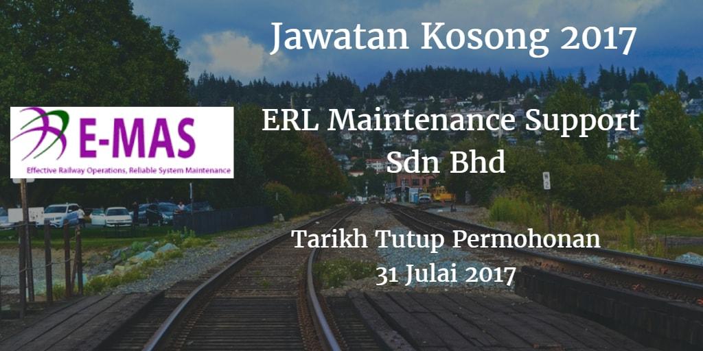 Jawatan Kosong ERL Maintenance Support Sdn Bhd 31 Julai 2017