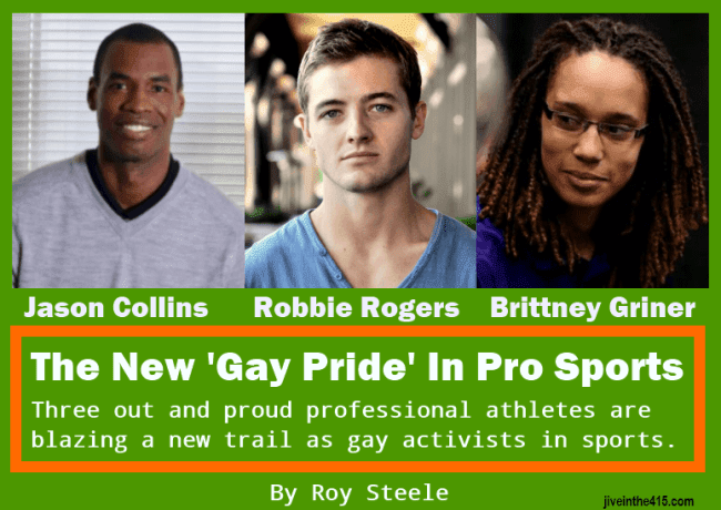 The New 'Gay Pride' in Pro Sports features Jason Collins, Robbie Rogers and Brittney Griner