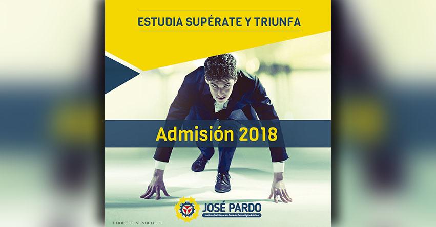 Admisión José Pardo 2018 (Examen 25 Marzo) Inscripción Examen Instituto Superior Tecnológico Público José Pardo - www.jpardo.edu.pe