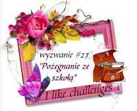 https://like-chellenges.blogspot.com/2017/06/wyzwanie-27-pozegnanie-ze-szkoa.html?showComment=1499586209216#c7472828236617523694