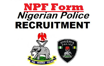 www.npf.gov.ng Recruitment Form | Nigeria Police 2017/2018 Application Form & Requirements