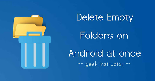 How to Delete All Empty Folders on Android at Once