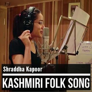 Kashmiri Folk Song - Shraddha Kapoor