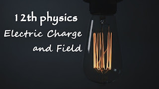 12th physics electric charge and field in hindi