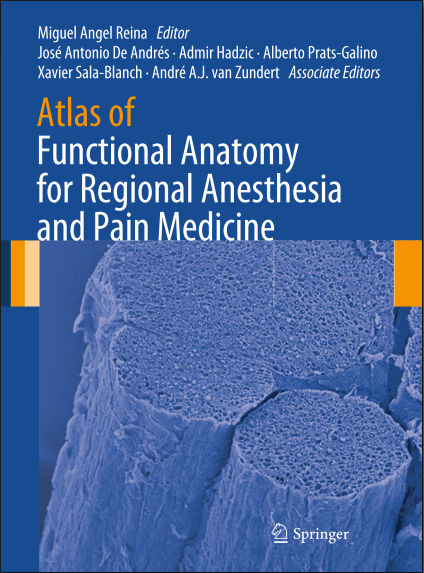 Atlas of Functional Anatomy for Regional Anesthesia and Pain Medicine Human Structure, Ultrastructure and 3D Reconstruction Images [PDF]