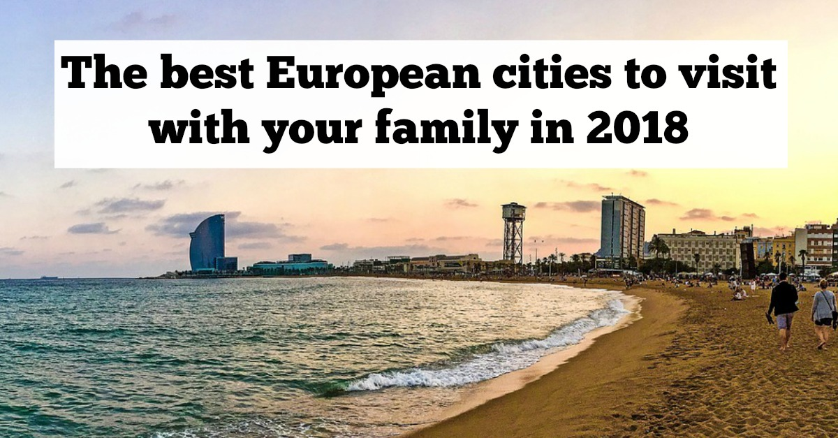 The Best European Cities To Visit With Your Family In North - Top 10 cities in europe to travel with kids
