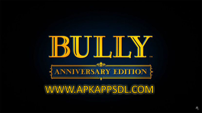 Download Bully Anniversary Edition Apk + Data Full Version 2016