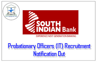 South Indian Bank Probationary Officers (IT) Recruitment Notification Out: 2017