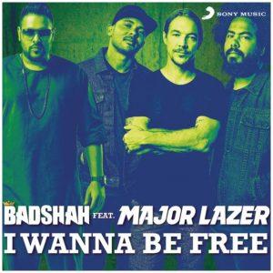 I Wanna Be Free – Badshah