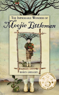 The Improbable Wonders of Moojie Littleman by Robin Gregory - book cover