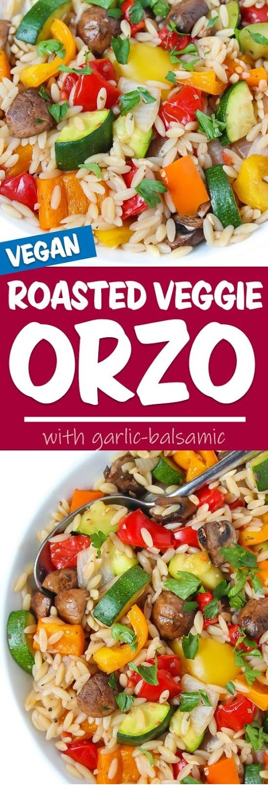 Roasted Vegetable Orzo With Garlic-Balsamic