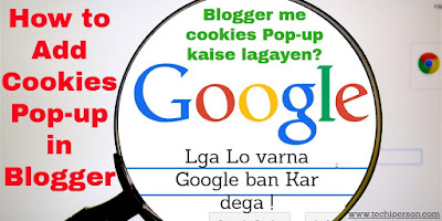 Blogger me cookies Pop-up kaise lagayen?