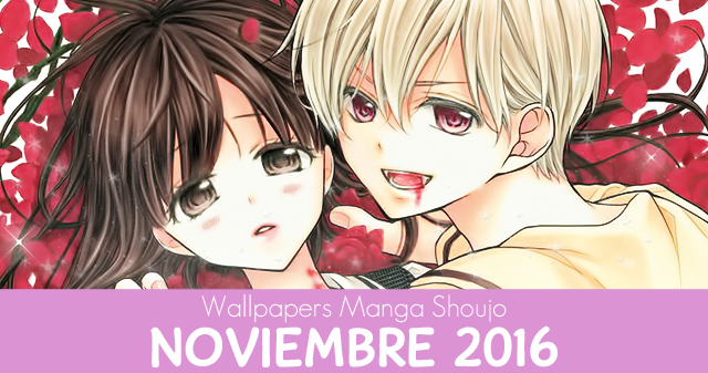Wallpapers Manga Shoujo: Noviembre 2016