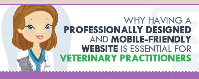 A Professionally Designed And Mobile-Friendly Website Is Essential For Veterinary Surgeons