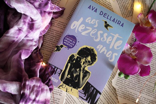 Aos Dezessete Anos - Ava Dellaira