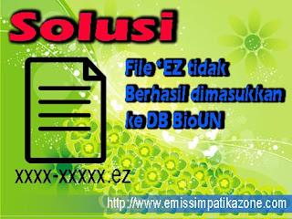 Solusi File EZ Tidak Berhasil Dimasukkan ke DB BioUN
