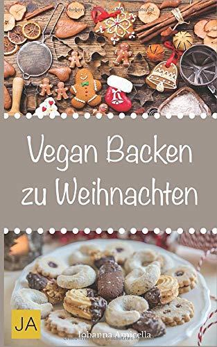 Vegan Backen Weihnachten - Backbuch