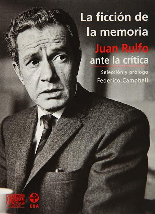 La ficción de la memoria: Juan Rulfo ante la crítica