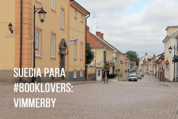 Suecia para booklovers Vimmerby