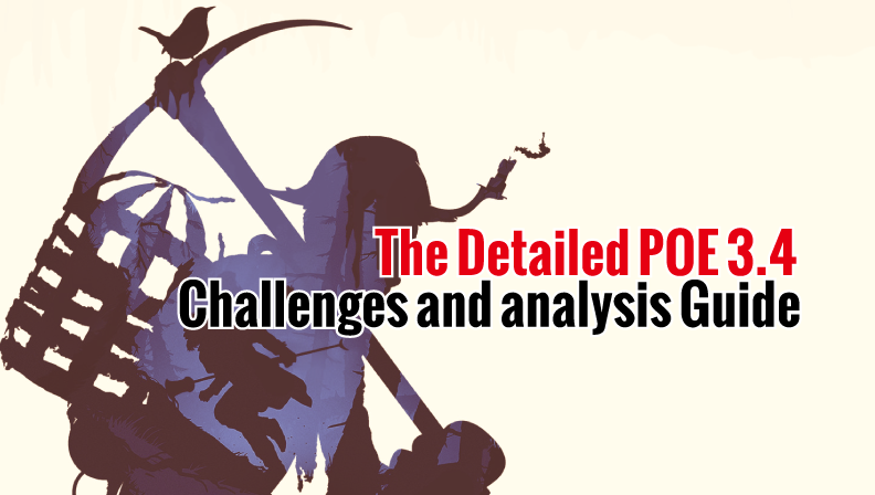 The Detailed POE 3 4 Challenges and analysis Guide