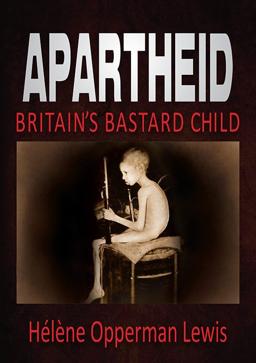 Apartheid – Britain's Bastard Child