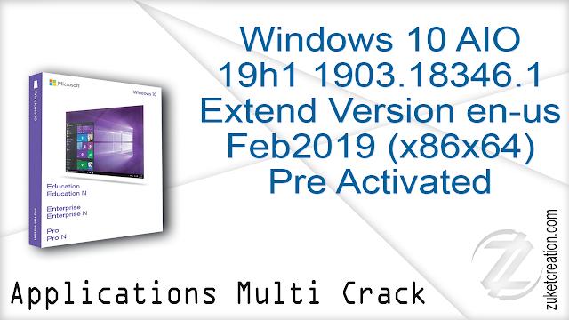 Windows 10 AIO 19h1 1903.18346.1 Extend Version en-us Feb2019 (x86x64) PreActivated