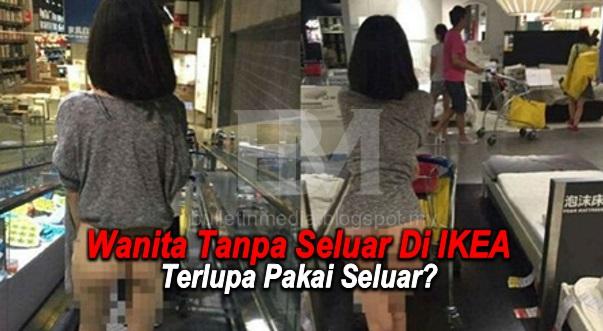 Gambar-gambar wanita shopping tak pakai seluar dan seluar dalam di IKEA jadi viral