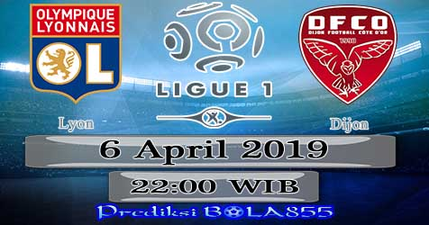 Prediksi Bola855 Lyon vs Dijon 6 April 2019