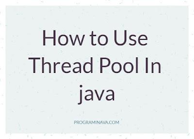 Thread Pooling In Java Using Executors Class ~ Program in
