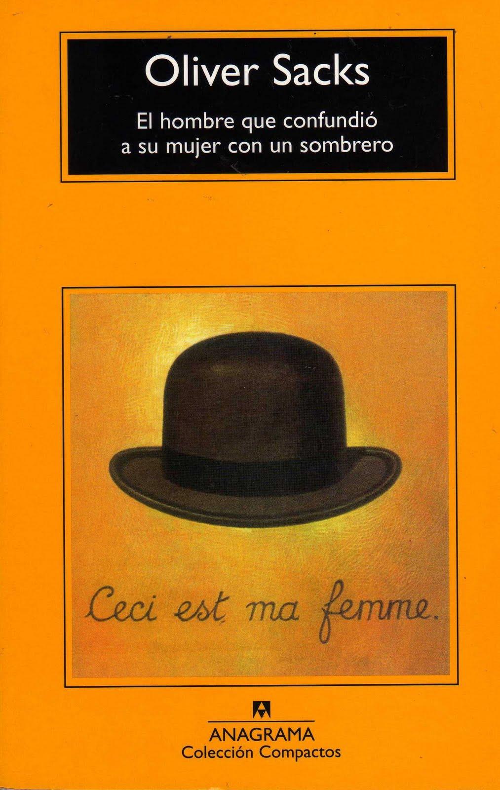 El Hombre Que Confundió a Su Mujer Con Un Sombrero – Oliver Sacks