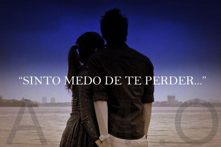 Tag Frases Tenho Medo De Te Perder Amor