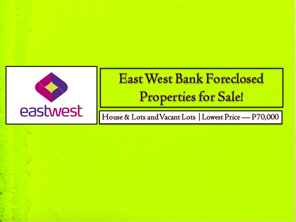 Acquiring real properties is one of the best investment nowadays. Prices of land are increasing as time goes by. Available foreclosed properties from different banks or financial institutions are attractive for those who are looking for a property at a cheaper price compared to the real property market!    So if you are hunting for properties, you might want to check the following properties from EastWest bank!