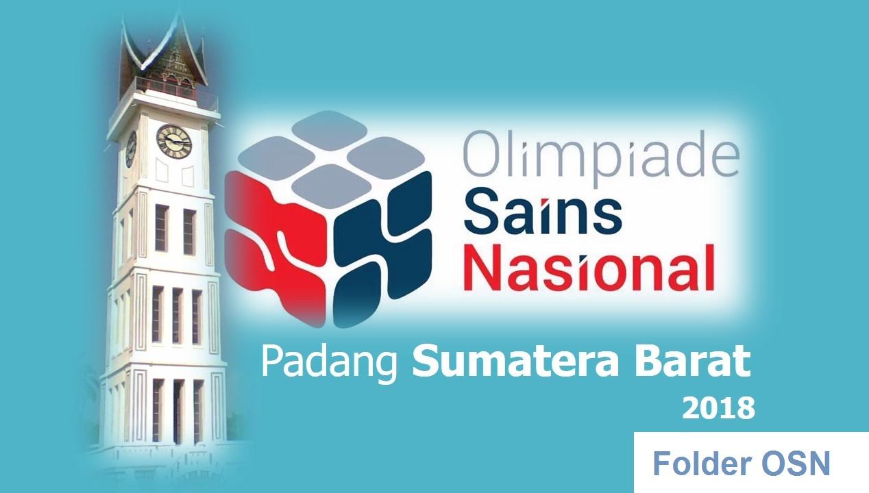 nanti adalah Kota Padang Sumatera Barat Olimpaide Sains Nasional (OSN) 2018  dilaksanakan di Kota Padang Sumatera Barat